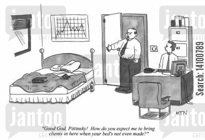 roles cartoon humor: How do you expect me to bring clients in here when your bed's not even made?