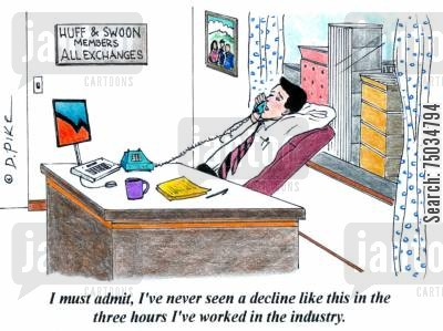 novices cartoon humor: 'I must admit, I've never seen a decline like this in the three hours I've worked in the industry.'