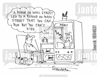 main street cartoon humor: 'A rumor on Wall Street led to a rumor on main street that you can run but you can't hide.'