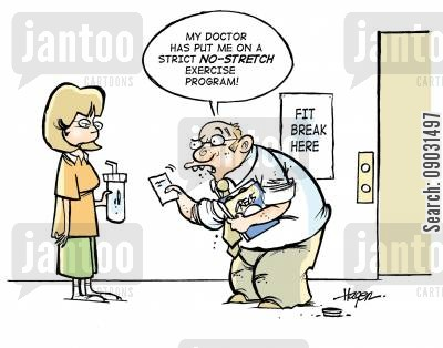 repetitive stress injury cartoon humor: 'My doctor has put me on a strict NO-STRETCH exercise program.'