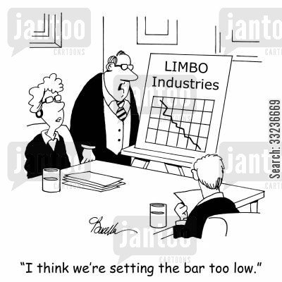 too low cartoon humor: 'I think we're setting the bar too low.'