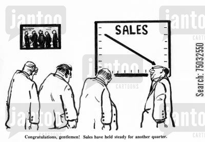 annual report cartoon humor: 'Congratulations, gentlemen! Sales have held steady for another quarter.'