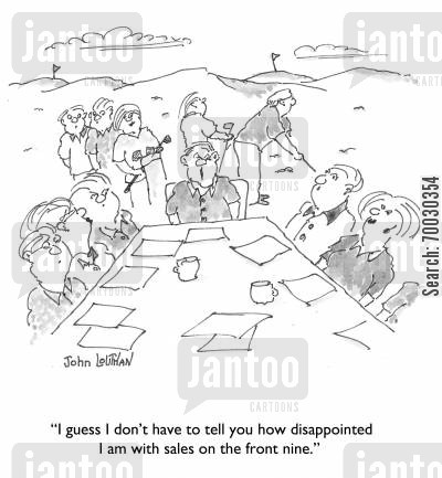 sales department cartoon humor: 'I guess I don't have to tell you how disappointed I am with sales on the front nine.'