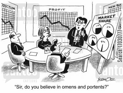 profits and losses cartoon humor: 'Sir, do you believe in omens and portents?'
