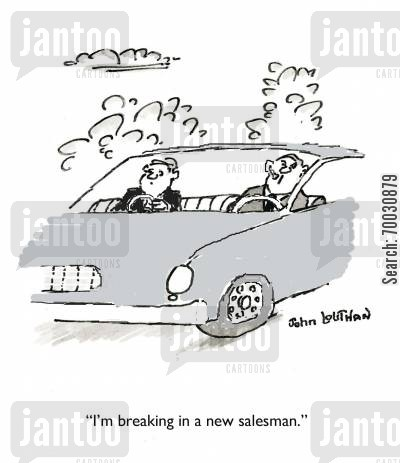 breaking in cartoon humor: 'I'm breaking in a new salesman.'