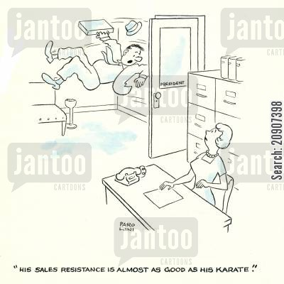 resistant cartoon humor: 'His sales resistance is almost as good as his karate.'