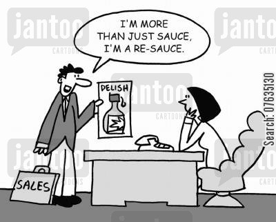 selling products cartoon humor: I'm more than just a sauce, I'm a re-sauce.