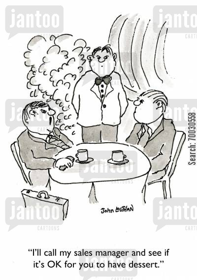 expense account cartoon humor: 'I'll call my sales manager and see if it's OK for you to have dessert.'