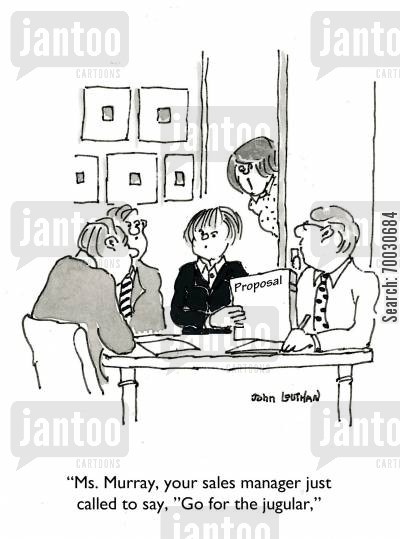 negotiations cartoon humor: Ms. Murray, your sales manager just called to say, 'Go for the jugular.'