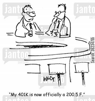 financial adviser cartoon humor: My 401k is now officially a 200.5F.