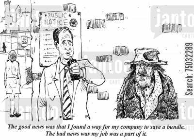 efficiency experts cartoon humor: 'The good news was that I found a way for my company to save a bundle. The bad news was my job was a part of it.'