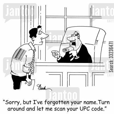 name cartoon humor: 'Sorry, but I've forgotten your name. Turn around and let me scan your UPC code.'