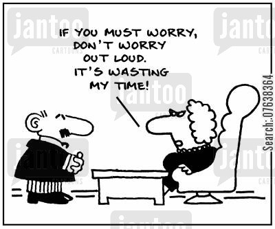 planners cartoon humor: 'If you must worry,don't worry out loud. It's wasting my time.'