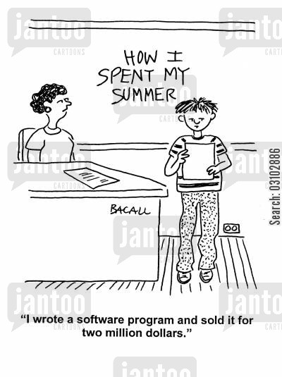 software program cartoon humor: 'I wrote a software program and sold it for two million dollars.'