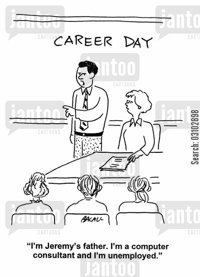 careers day cartoon humor: 'I'm Jeremy's father. I'm a computer consultant and I'm unemployed.'