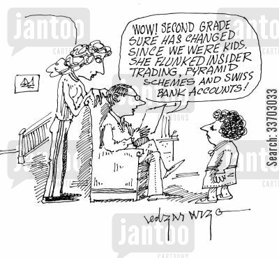 second grader cartoon humor: 'Wow second grades sure had changed since we were kids. She flunked insider trading, pyramid schemes and Swiss bank accounts.'
