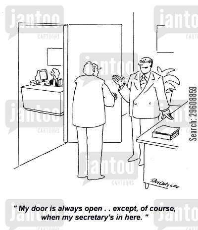 comforting cartoon humor: 'My door is always open... except, of course, when my secretary's in here.'