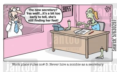find feet cartoon humor: Work place rules no#3: Never hire a zombie as a secretary'