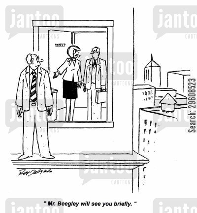 jumpers cartoon humor: 'Mr. Beegley will see you briefly.'