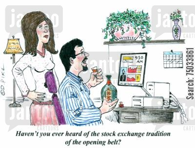 boozer cartoon humor: 'Haven't you ever heard of the stock exchange tradition of the opening belt?'