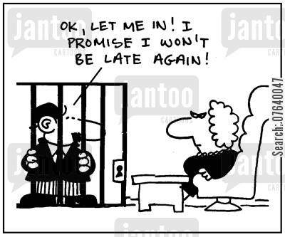 extreme measures cartoon humor: 'Ok, let me in. I promise I won't be late again.'