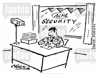 security firm cartoon humor: A security guard is being filmed by a camera.
