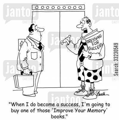 dress for success cartoon humor: 'When I do become a success, I'm going to buy one of those 'Improve Your Memory' books.'