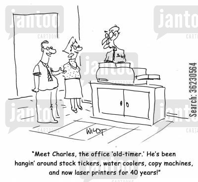 late retirements cartoon humor: 'Meet Charles, the office 'old-timer'. He's been hangin' around stock tickers, water coolers, copy machines, and now laser printers for 40 years!'