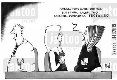 sexual discrimination cartoon humor: I should have made partner but I think I lacked two essential properties...testicles!