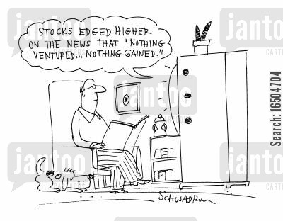 stock market rise cartoon humor: 'Stocks edged higher on the news that 'nothing ventured...nothing gained'.'