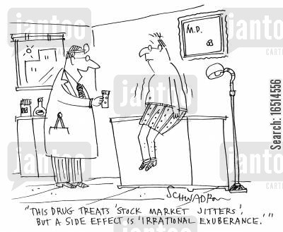 jitters cartoon humor: 'This drug treats 'stock market jitters' but a side effect is 'irrational exuberance'.'
