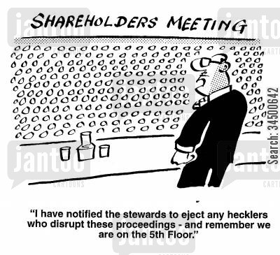 trown out cartoon humor: Shareholders meeting - 'Hecklers warned they will be ejected from a 5 floor meeting'