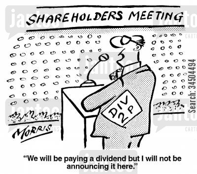 shareholding cartoon humor: Shareholders Meeting - We will be paying a dividend but I will not be announcing it here.