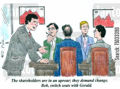 equities cartoon humor: 'The shareholders are in an uproar; they demand change. Bob, switch seats with Gerald.'