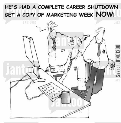 shut down cartoon humor: 'He's had a complete career shutdown - get a copy of Marketing Week now!'