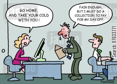 home sick cartoon humor: Go home and take your cold with you.