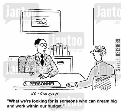 dreaming big cartoon humor: What we're looking for is someone who can dream big and work within our budget.