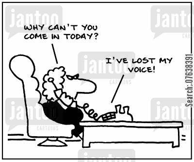 sore throats cartoon humor: 'Why can't you come in today? I've lost my voice.'