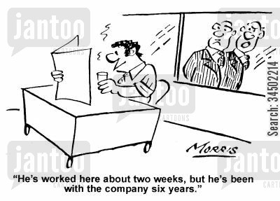 ease cartoon humor: He's worked here about two weeks, but he's been with the company six years.