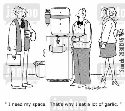 smelly breath cartoon humor: 'I need my space. That's why I eat a lot of garlic.'