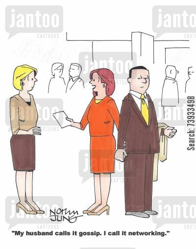 perspective cartoon humor: 'My husband calls it gossip. I call it networking.'