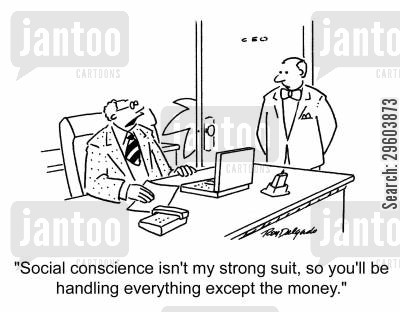 consciences cartoon humor: 'Social conscience isn't my strong suit, so you'll be handling everthing except the money.'