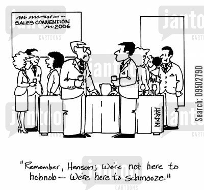 social networks cartoon humor: 'Remember, Henson; we're not here to hobnob - we're here to schmooze.'