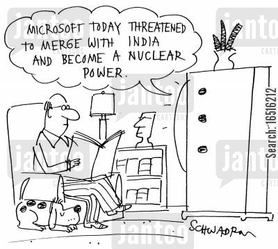 merging cartoon humor: Microsoft today threatened to merge with India and become a nuclear power.