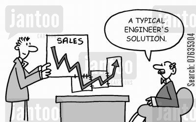 sales figures cartoon humor: A typical engineer's solution.