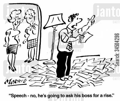preparing cartoon humor: Speech - no, he's going to ask his boss for a rise.