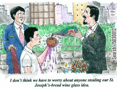 tuxedo cartoon humor: 'I don't think we have to worry about anyone stealing our St. Joseph's-bread wine glass idea.'