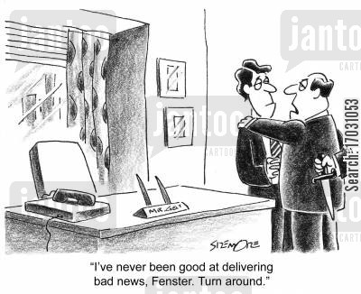 back stabbers cartoon humor: 'I've never been good at delivering bad news, Fenster. Turn around.'