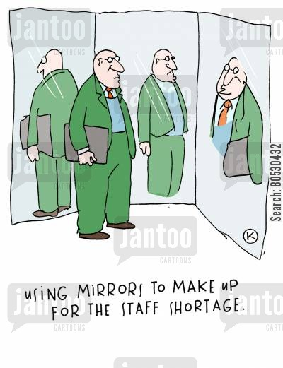 level cartoon humor: Using mirrors to make up for the staff shortage.