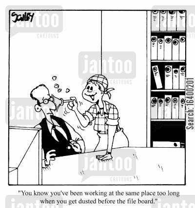 reliability cartoon humor: You know you've been working at the same place too long when you get dusted before the file board
